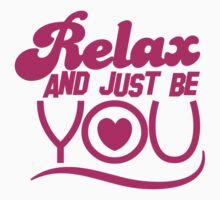 RELAX and just be YOU! with heart Kids Tee