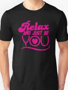 RELAX and just be YOU! with heart T-Shirt
