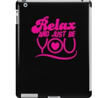 RELAX and just be YOU! with heart iPad Case/Skin