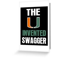 The U Invented Swagger Miami Canes Greeting Card
