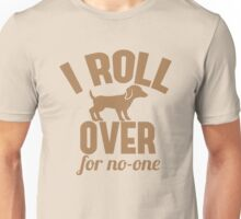 I ROLL OVER with puppy for no-one Unisex T-Shirt