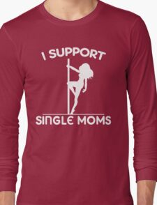 I Support Single Moms T-Shirt