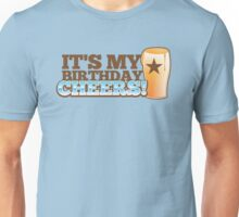 Cheers! It's my BIRTHDAY! with beer glass pint Unisex T-Shirt