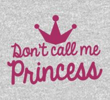 Don't call me princess with royal crown super cute for girls! One Piece - Long Sleeve