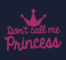 Don't call me princess with royal crown super cute for girls! One Piece - Short Sleeve