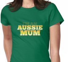 I'm an AUSSIE MUM! Womens Fitted T-Shirt