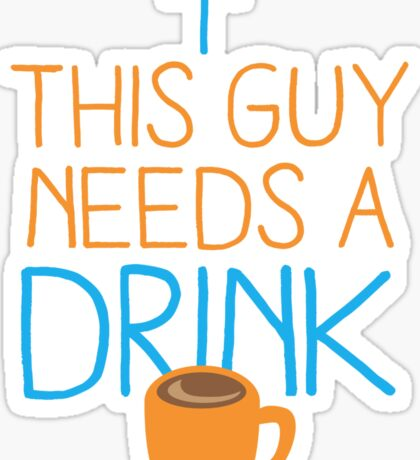 This guy needs a drink (coffee cup) Sticker