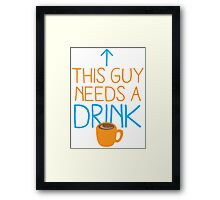 This guy needs a drink (coffee cup) Framed Print