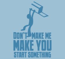 Don't make me, make you start something with bar fight guy Kids Tee