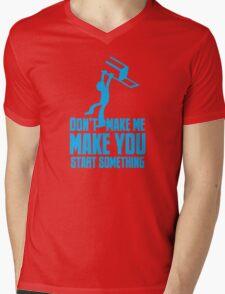 Don't make me, make you start something with bar fight guy Mens V-Neck T-Shirt