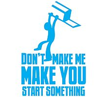 Don't make me, make you start something with bar fight guy Photographic Print