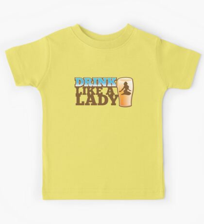 DRINK LIKE A LADY with sexy woman and beer pint Kids Tee