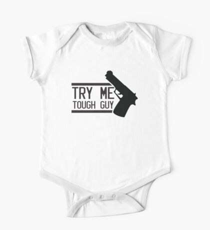 TRY ME TOUGH GUY with a hand gun One Piece - Short Sleeve