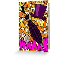WAAAK WAAK WAK Greeting Card