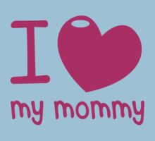 I LOVE (Heart) my MOMMY! cute mothers day shirt Kids Tee
