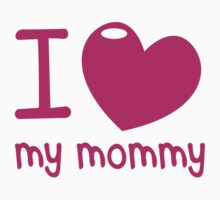 I LOVE (Heart) my MOMMY! cute mothers day shirt Kids Clothes