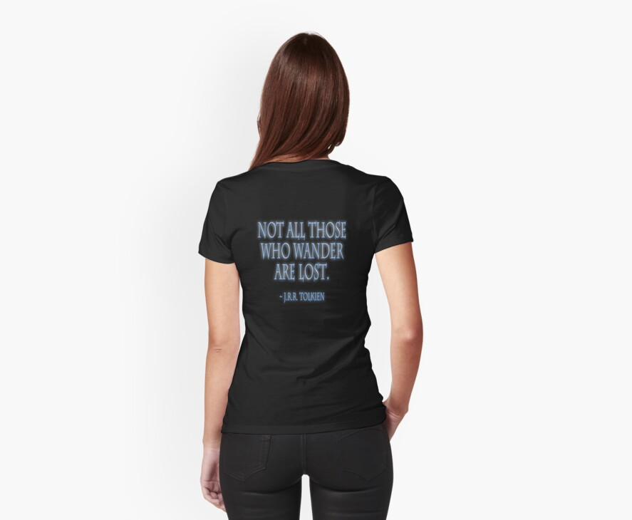 """J.R.R. Tolkien, """"Not all those who wander are lost.""""  on BLACK by TOM HILL - Designer"""