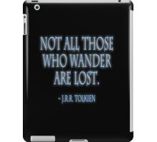 J.R.R. Tolkien, 'Not all those who wander are lost.'  on BLACK iPad Case/Skin