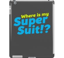 Where is my Super Suit!? iPad Case/Skin