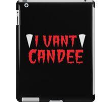 I VANT CANDEE funny Halloween vampire shirt iPad Case/Skin