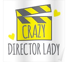 Crazy Director Lady with film board Poster
