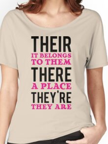 Their – it belongs to them, There   - a place, They're – they are Women's Relaxed Fit T-Shirt