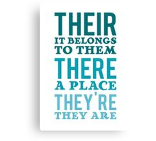 Their – it belongs to them, There   - a place, They're – they are Canvas Print