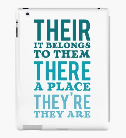Their – it belongs to them, There   - a place, They're – they are iPad Case/Skin