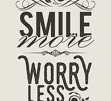 Smile more worry less by nektarinchen