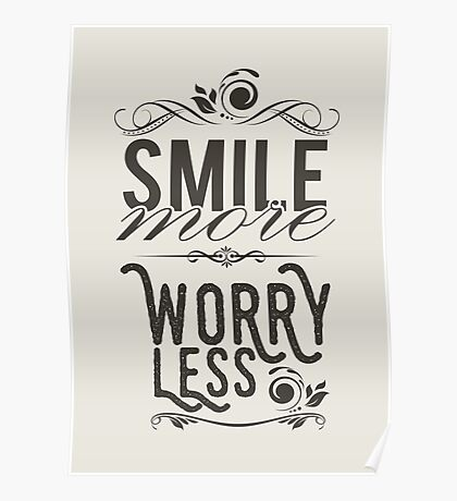 Smile more worry less Poster