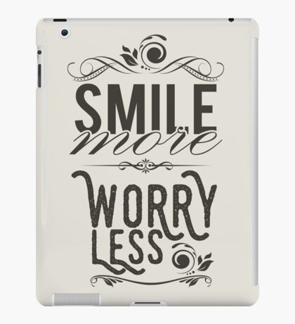 Smile more worry less iPad Case/Skin