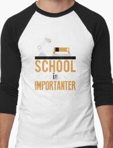 School is importanter Men's Baseball ¾ T-Shirt