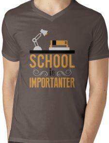 School is importanter Mens V-Neck T-Shirt