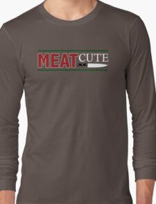 Meat Cute Long Sleeve T-Shirt