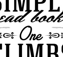 One does not simply read books - one climbs inside them and lives there. Sticker