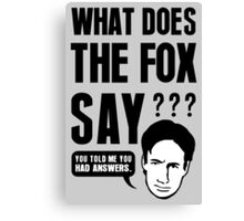 Fox Mulder - What Does The Fox Say Canvas Print