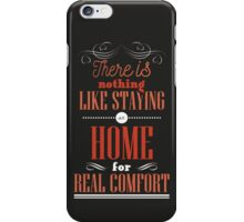 There is nothing like staying at home for real comfort. iPhone Case/Skin