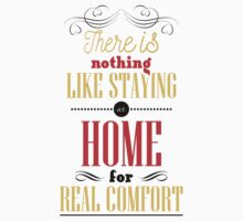 There is nothing like staying at home for real comfort. Kids Tee