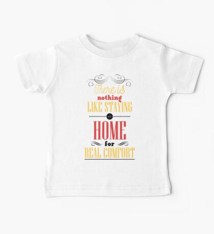 There is nothing like staying at home for real comfort. Baby Tee
