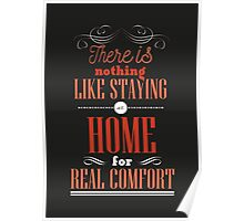 There is nothing like staying at home for real comfort. Poster