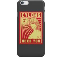 Cylons need you iPhone Case/Skin