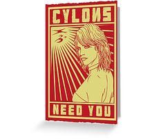 Cylons need you Greeting Card