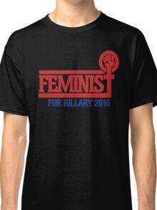 Feminist for Hillary 2016 Classic T-Shirt