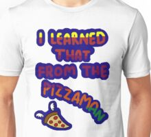 I Learned That From The Pizzaman Unisex T-Shirt
