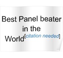 Best Panel beater in the World - Citation Needed! Poster