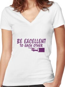 Be Excellent To Each Other geek funny nerd Women's Fitted V-Neck T-Shirt