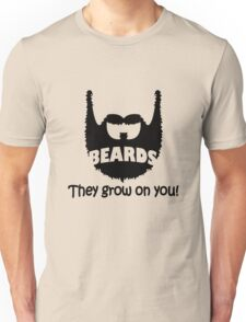 Beards, They Grow On You geek funny nerd Unisex T-Shirt