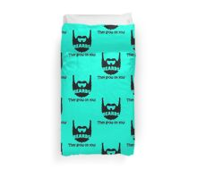 Beards, They Grow On You geek funny nerd Duvet Cover