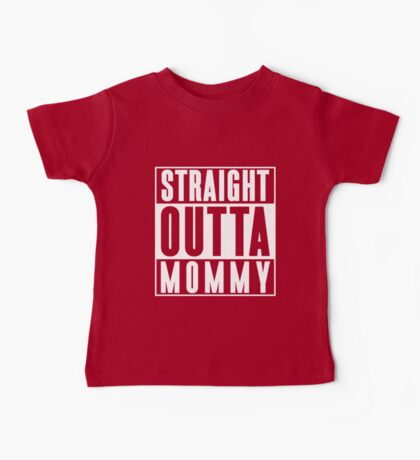 Straight Outta Mommy Baby Tee