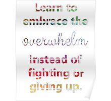 Embrace the Overwhelm Poster